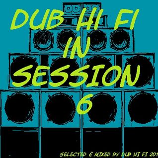 Dub Hi Fi In Session 6