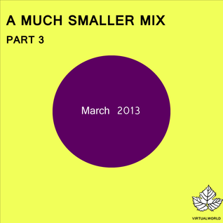 A Much Smaller Mix #10