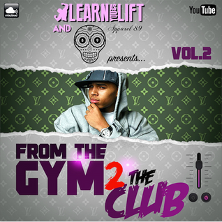 @LearnAsYouLift & @Apparel_89 - From The Gym 2 The Club (Volume.2)