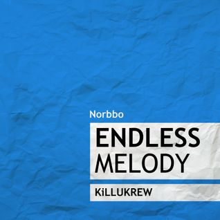 Endless Melody - Norbbo - KiLLUKREW