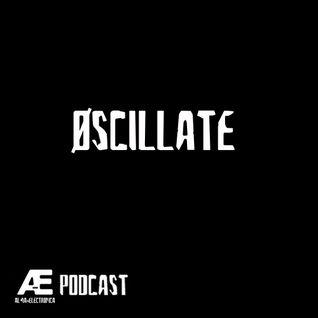 A-E_Podcast Presents Øscillate [A-E_P 022]