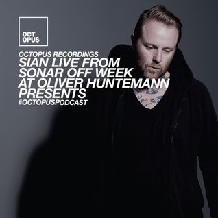 Octopus Podcast 171 - Sian @ Sonar Off Week at Oliver Huntemann Presents