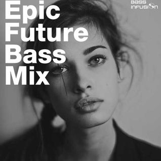 Bass Infusion Epic Future Bass Mix