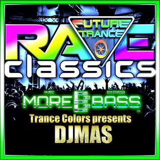 Trance Colors Presents Rave and Trance Classics on morebass edition 23