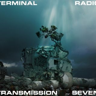 Terminal Radio - Transmission 7