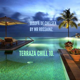 LA TERRAZA CHILL 10 BY MR ROSSAINZ OCT 2014
