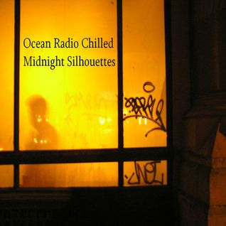 "Ocean Radio Chilled ""Midnight Silhouettes"" (10-21-14)"