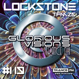 The Glorious Visions Trance Mix #119 TFM26