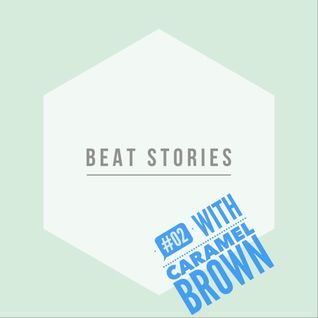 BEAT STORIES #02 - CARAMEL BROWN