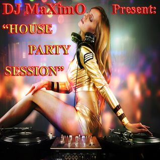 DJ MaXimO - House Party Session Vol.7 (25-04-2016)