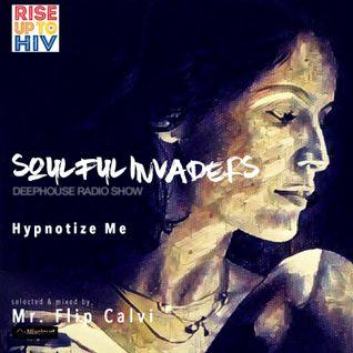Soulful Invaders | Deep & Soulful Radio Show | Hypnotize Me episode | Mr Flip Calvi
