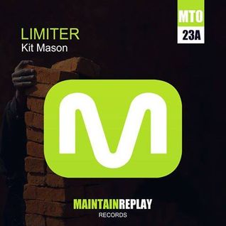 KIT MASON - LIMITER - (RAW DUB VERSION) - OUT NOW - MAINTAIN REPLAY RECORDS