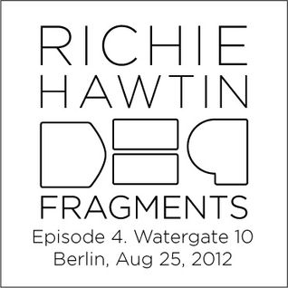 Richie Hawtin DE9 Fragments 4. Watergate 10 Year (Berlin, Aug 25, 2012)