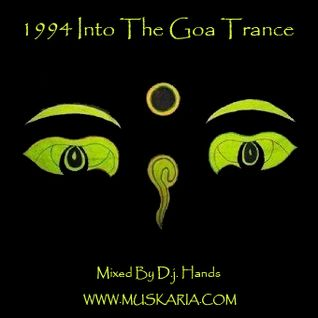 1994 Into The Goa Trance - Mixed By D.j. Hands (Muskaria)