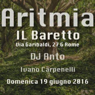 Dj Anto VS Ivano Carpenelli - 19.06.2016 ARITMIA a IL BARETTO@CONFUSION
