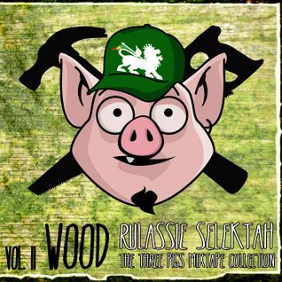 The Three Pigs Mixtape Collection - Vol. 2 - Wood