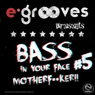 E-Grooves - Bass In Your Face Motherf**ker #5