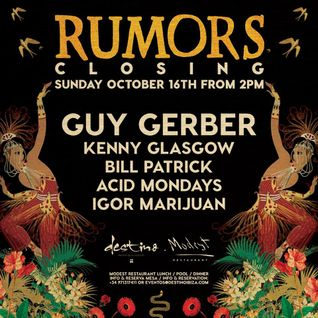 Bill Patrick, Kenny Glasgow and Guy Gerber - Live at RUMORS Closing, Destino Ibiza (16-10-2016)