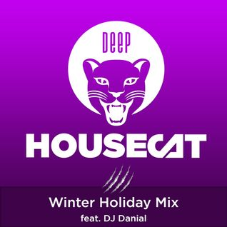 Deep House Cat Show - Winter Holiday Mix - feat. DJ Danial