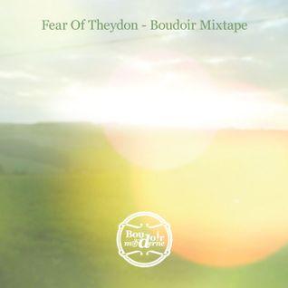 Fear Of Theydon - Boudoir Mixtape