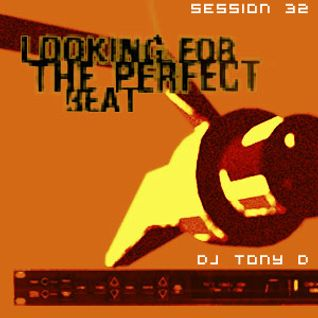 Session 32 - Looking For The Perfect Beat