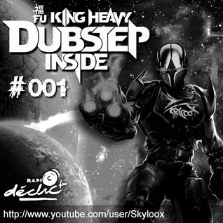 Fu King Heavy Dubstep Inside SP #001 (Off-serie special promo) - Skyloox (Radio Declic FM)