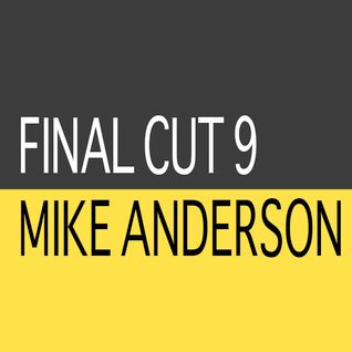 THE PRACTICAL HOUSE SESSIONS/ THE FINAL CUT 9 BY MIKE ANDERSON