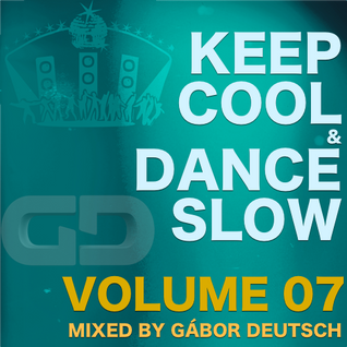 Keep Cool & Dance Slow vol.07