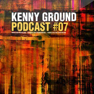 Kenny Ground Podcast #07