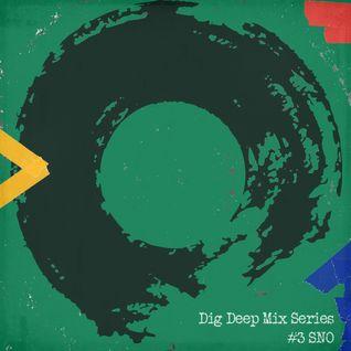 Dig Deep Mix Series - #3 SNO