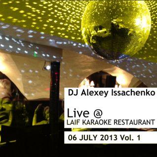 DJ Alexey Issachenko Live @ Laif Karaoke Restaurant 6 July 2013 Vol.1
