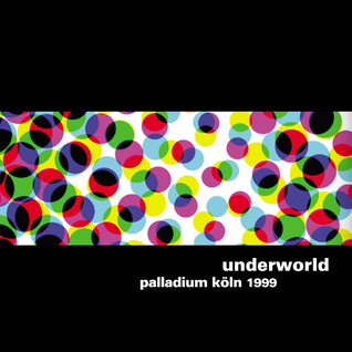 Underworld Live(SBD) 1999-05-13 Viva Festival Cologne, Germany