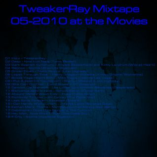 TweakerRay at the Movies Mixtape #2