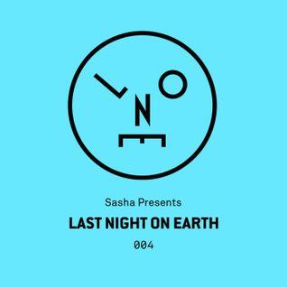 Sasha Presents Last Night On Earth - 004 (August 2015)