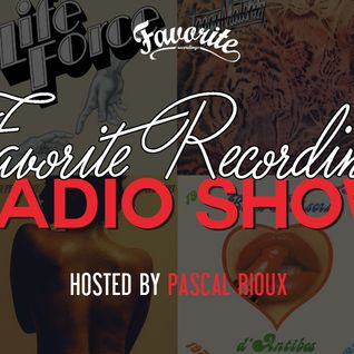 Favorite Recordings Radio Show #3 (Hosted by Pascal Rioux)
