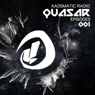 Kaosmatic Radio : Quasar Episode 001