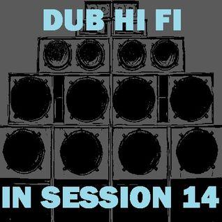 Dub Hi Fi In Session 14