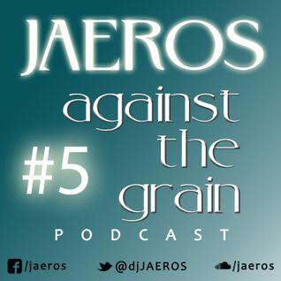 Against The Grain Podcast #5