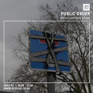 Public Order w/ Lawson Benn - 20th March 2015