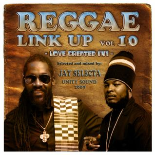 """Reggae Link Up"" vol. 10 MixCd by Jay Selecta (Unity Sound)"