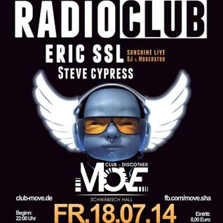 Radio Sunshine Live - DJs Afterwork Eric SSL Fr.18.07.2014 (für Radio Club @ Move Club SHA)