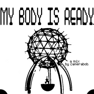 MY BODY IS READY (Mix #5)