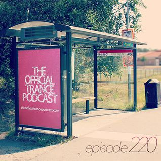 The Official Trance Podcast - Episode 220