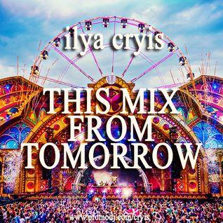 Ilya Cryis - This Mix From Tomorrow (2015)