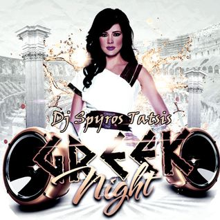 GREEK Night Mix ✯ Dj Spyros Tatsis