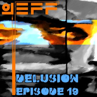 Jeff - delusion episode 019 - nov 10, 2014