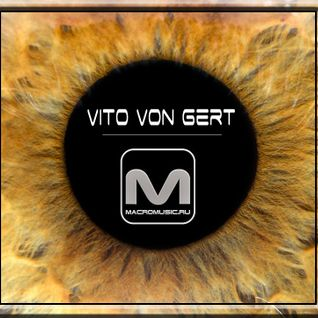 Vito von Gert - Special Mix For Macromusic