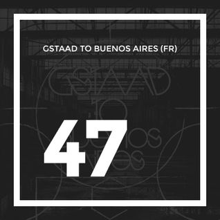 47e BMLCAST | Gstaad To Buenos Aires (Fr)