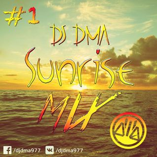 DJ DMA SUNRISE MIX #1