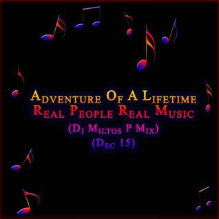 Adventure Of A Lifetime - Real People Real Music (Dec ''15)